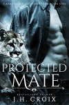 Protected Mate, Paranormal Romance (Catamount Lion Shifters Book 1) - J.H. Croix, Clarise Tan