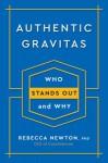Authentic Gravitas - Rebecca Newton