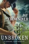 Unbroken (Loveless, Texas 0.5) - Jay Crownover