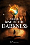 The Rise Of The Darkness (The Chosen) - C.A. Milson