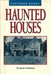 Haunted Houses - Jason K Friedman