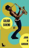 Colour Scheme - John R.  Gordon