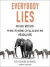 Everybody Lies: Big Data, New Data, and What the Internet Reveals About Who We Really Are - Seth Stephens-Davidowitz, Tim Andres Pabon