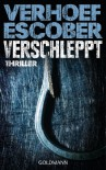 Verschleppt: Thriller - Esther Verhoef;Berry Escober