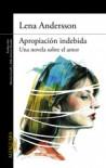 Apropiación indebida - Lena Andersson