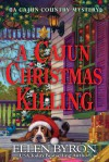 A Cajun Christmas Killing - Ellen Byron