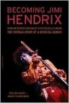 Becoming Jimi Hendrix: From Southern Crossroads to Psychedelic London - Steven Roby, Brad Schreiber