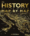 HISTORY OF THE WORLD MAP BY MAP - Peter Snow
