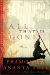All That is Gone: Stories - Pramoedya Ananta Toer