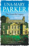The Granville Legacy - Una-Mary Parker