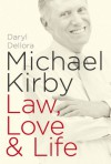 Michael Kirby: Law, Love & Life - Daryl Dellora