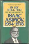 In Joy Still Felt: The Autobiography of Isaac Asimov, 1954-1978 - Isaac Asimov