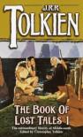 The Book of Lost Tales, Part One - J.R.R. Tolkien, J.R.R. Tolkien