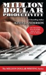 Million Dollar Productivity (The Million Dollar Writing Series) - Kevin J. Anderson