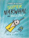 Super Narwhal and Jelly Jolt (A Narwhal and Jelly Book #2) - Ben Clanton