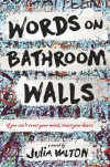 Words on Bathroom Walls - Julia Walton