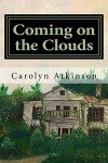 Coming on the Clouds - Carolyn Atkinson