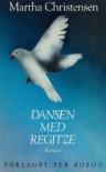 Dansen Med Regitze: Roman - Martha Christensen