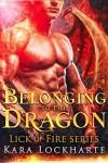 Belonging to the Dragon - Kara Lockharte