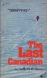 The Last Canadian - William C. Heine