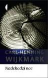 Nadchodzi noc - Carl-Henning Wijkmark
