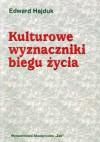 Kulturowe wyznaczniki biegu życia - Edward Hajduk