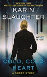 Cold, Cold Heart: A Short Story (Kindle Single) - Karin Slaughter