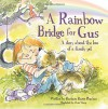 A Rainbow Bridge for Gus: A Story about the Loss of a Pet - Barbara Bareis Rigabar, Chris Sharp