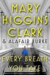 Every Breath You Take (An Under Suspicion Novel) - Mary Higgins Clark, Alafair Burke