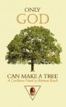 Only God Can Make a Tree - Bertram Roach