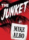 The Junket (Kindle Single) - Mike Albo