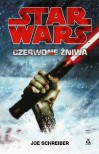 Czerwone Żniwa (Star Wars) - Joe Schreiber, Grzegorz Ciecieląg