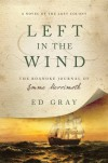 Left in the Wind: A Novel of the Lost Colony: The Roanoke Journal of Emme Merrimoth - Ed Gray