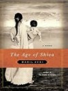The Age of Shiva: A Novel - Manil Suri