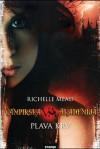 Plava krv (Vampirska akademija, #2) - Richelle Mead