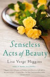 Senseless Acts of Beauty - Lisa Verge Higgins