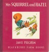 Mrs.Squirrel And Hazel - Jane Pilgrim