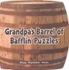 Grandpa's Barrel of Bafflin' Puzzlers (Grandpa's Barrel Puzzlers) - Bob Moog, Sergiy Klymchuk, Smart T. Pantz