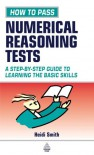 How to Pass Numerical Reasoning Tests: A Step-By-Step Guide to Learning the Basic Skills - Heidi Smith