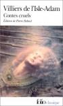 Contes cruels - Auguste de Villiers de l'Isle-Adam
