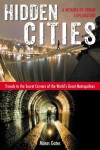 Hidden Cities: My Journey into the Secret World of Urban Exploration - Moses Gates