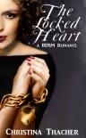 The Locked Heart - Christina Thacher