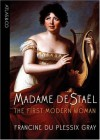 Madame de Stael: The First Modern Woman - Francine du Plessix Gray