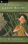 A Stranger at Green Knowe - L.M. Boston, Peter Boston