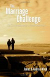The Marriage Challenge: 52 Conversations for a Better Marriage - James T Wood, Andrea Wood
