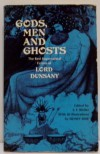 Gods, Men and Ghosts: The Best Supernatural Fiction of Lord Dunsany - Lord Dunsany, E.F. Bleiler, S.H. Sime