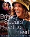 Britney Spears' Heart to Heart - Britney Spears, Lynne Spears