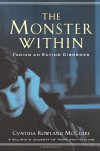 Monster Within, The: Facing an Eating Disorder - Cynthia Rowland McClure