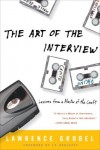 The Art of the Interview: Lessons from a Master of the Craft - Lawrence Grobel