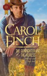 The Gunfighter and the Heiress - Carol Finch